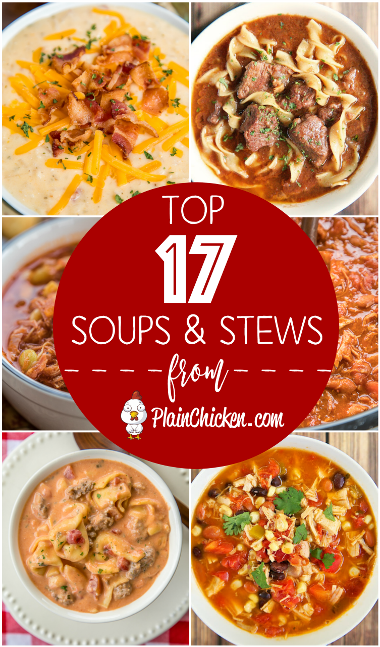 Top 17 Soup and Stew Recipes from Plainchicken.com - there is no better way to warm up this winter than with a big bowl of soup! Here are 17 of the BEST recipes on Pinterest!!! We make these all the time! These are our go-to recipes! #slowcooker #soup #chili