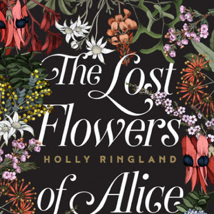 THE LOST FLOWERS OF ALICE HART - by Holly Ringland