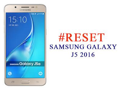 Cara Reset Ulang Samsung J5 2016