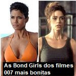 10 Bond Girls de 007 que conquistaram Hollywood As Bond Girls dos filmes 007 mais bonitas do cinema