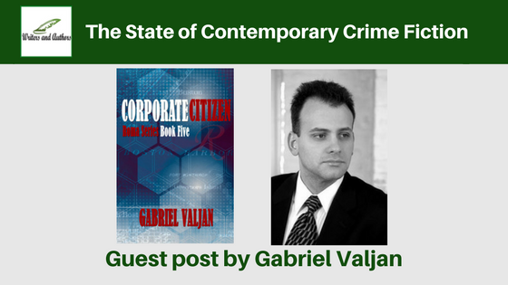 The State of Contemporary Crime Fiction, guest post by Gabriel Valjan