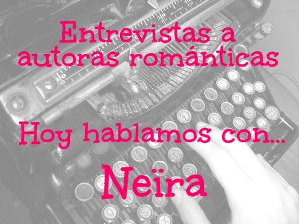 Entrevistas a autoras románticas | Hoy hablamos con... Neïra
