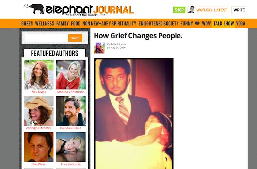 "Elephant Journal Article- ""How Grief Changes People."""