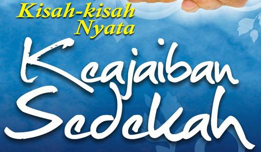 KISAH-KISAH  HASIL BERSEDEKAH