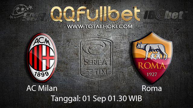 Prediksi Bola Jitu AC Milan vs Roma 1 September 2018 ( Italian Serie A )
