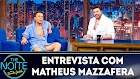 The Noite entrevista com Matheus Mazzafera do youtube