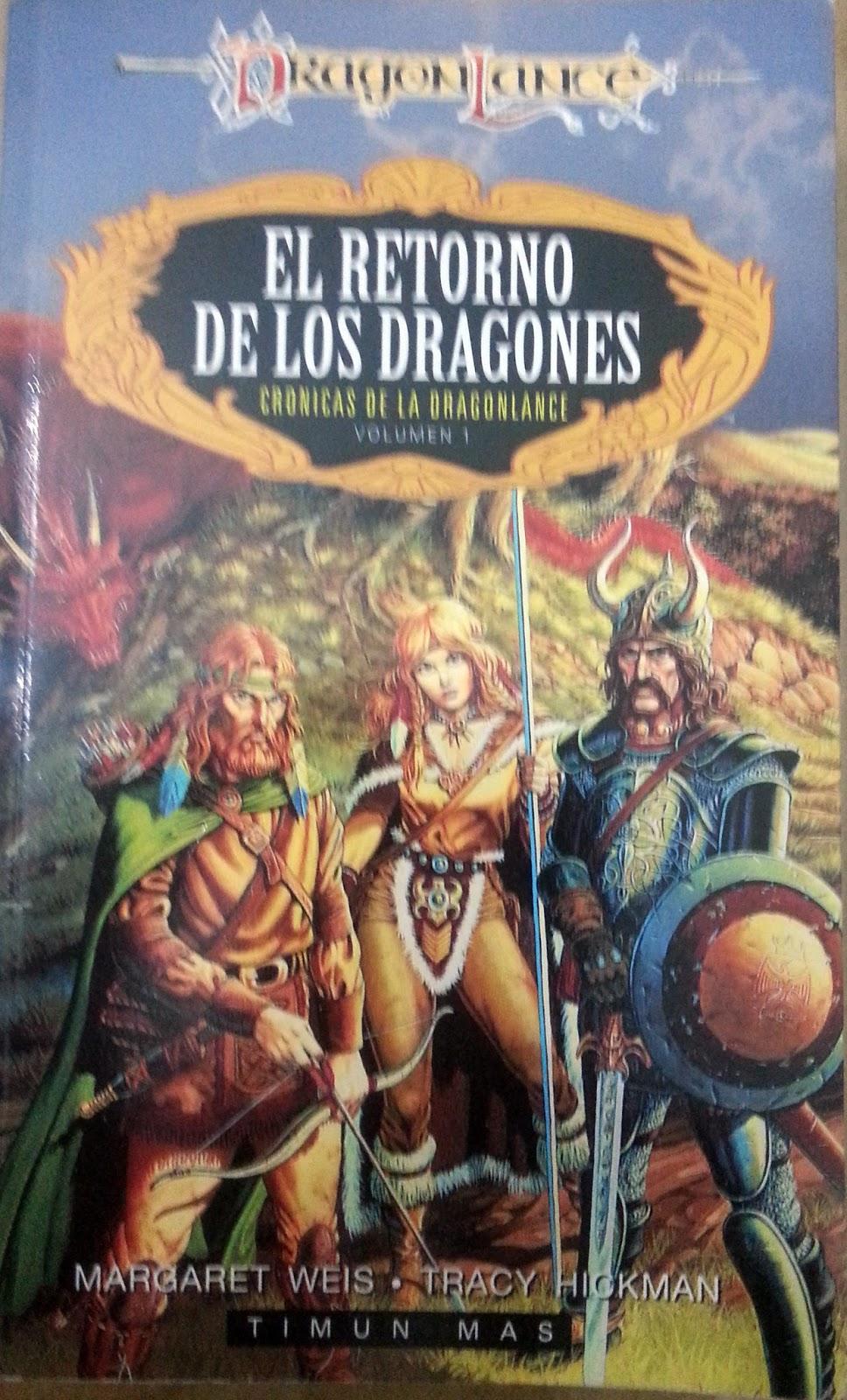 El retorno de los dragones de margaret weis y tracy hickman es la primera parte de la trilog a cr nicas de la dragonlance