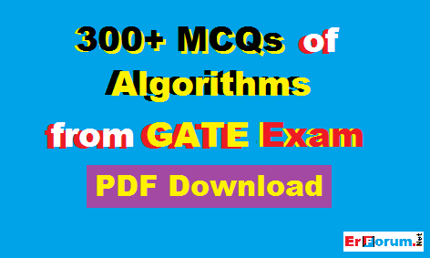 PDF] 300+ MCQs of Algorithms from GATE Exam - Engineers Forum | ErForum