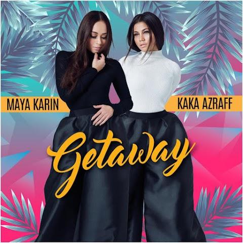 Maya Karin & Kaka Azraff - Getaway MP3