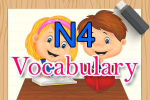 List of N4 Vocabulary in Japanese Language - Nihongoph