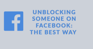 Unblocking someone on Facebook: The best way