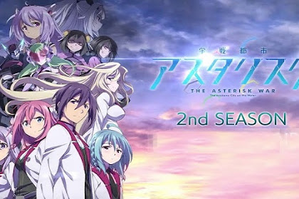 Download Anime Dragon Crisis Gakusen Toshi Asterisk Bd Season 2 Subtitle Indonesia