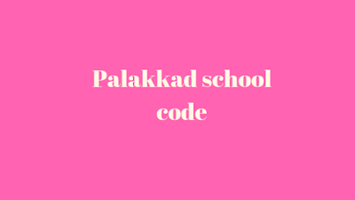 Palakkad School Code