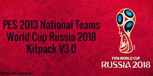 PES 2013 National Teams Kitpack V3.0 Russia 2018