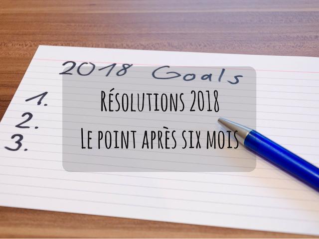 résolutions 2018 bilan 6 mois objectifs