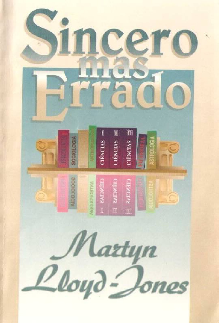 D. Martyn Lloyd-Jones-Sincero Mas Errado-