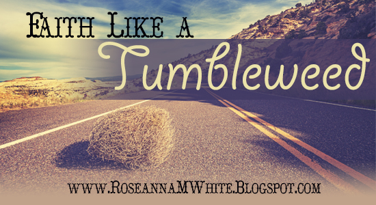 Writing Roseanna Thoughtful About Faith Like a Tumbleweed