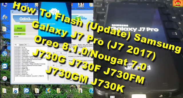 How To Flash (Update) Samsung Galaxy J7 Pro (J7 2017) Oreo 8.1.0 Odin J730G J730F J730FM J730GM J730K