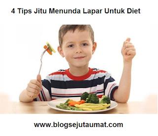 4 Tips Jitu Menunda Lapar Untuk Diet