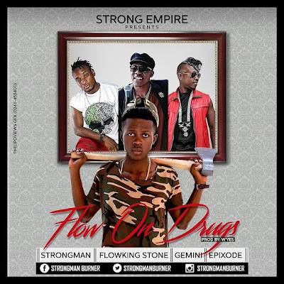 Strongman – Flow On Drugs (Feat. FlowKing Stone, Epixode & Gemini)