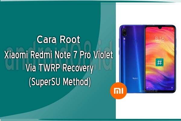 Cara Root Xiaomi Redmi Note 7 Pro (Violet) Via TWRP Recovery (SuperSU Method)