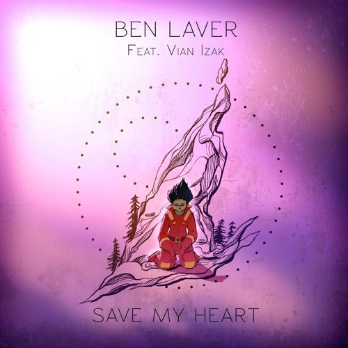 "Ben Laver Drops New Single ""Save My Heart"" feat. Vian Izak"