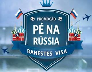 Promoção Banestes Visa Pé na Rússia Assistir Semi Final Copa do Mundo 2018