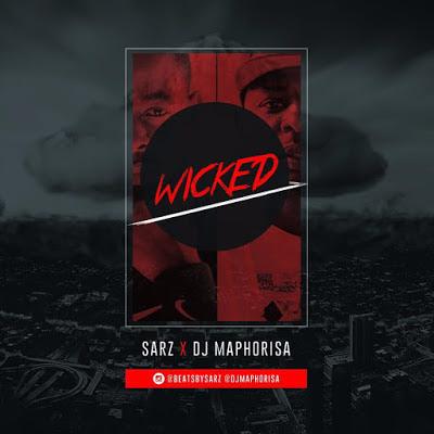 Sarz x Dj Maphorisa - Wicked (Afro House)