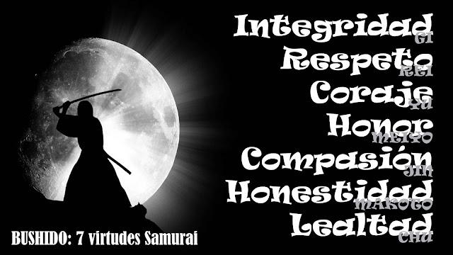 Las 7 virtudes del #Samurai Bushido @SchmitzOscar #Coaching #PensarDiferente