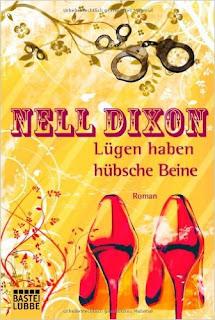 Lügen haben hübsche Beine - Nell Dixon