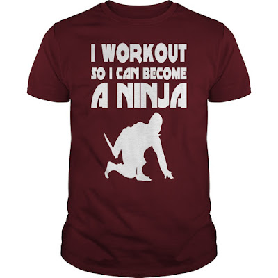 I Workout So I Can Become a Ninja, I Workout So I Can Become a Ninja Gym Fitness Exercise Tee Shirt