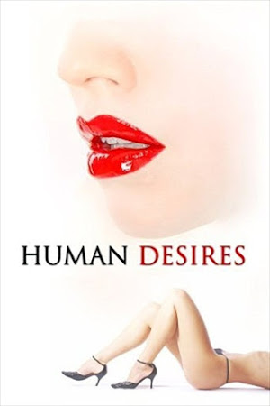 Poster Of Human Desires In Dual Audio Hindi English 300MB Compressed Small Size Pc Movie Free Download Only At worldfree4u.com