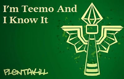 PlentaKill - I'm Teemo And I Know It Lyrics