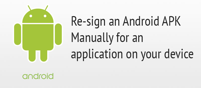 Re-sign an Android APK Manually for an application