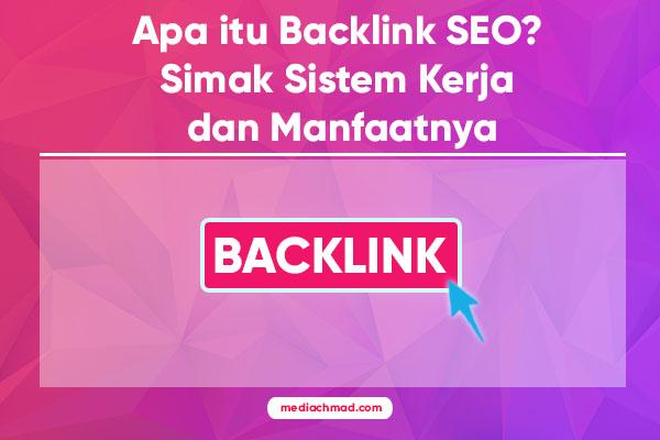 Cara Kerja dan Manfaat dari Backlink Untuk Blog