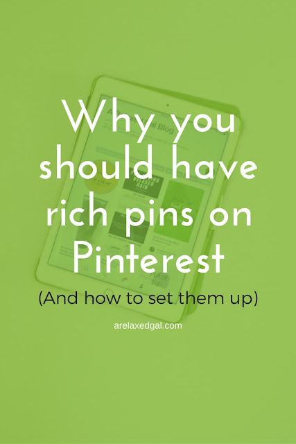 The benefits of Pinterest rich pins and how to set them up on the Blogger platform. | arelaxedgal.com