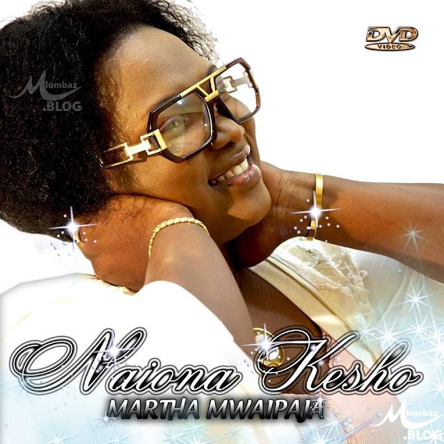 Martha Mwaipaja - Naiona Kesho