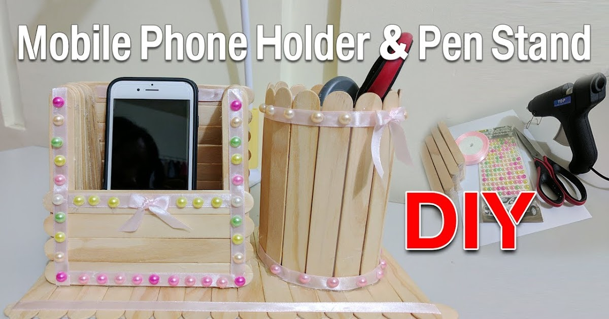 How To Make Diy Mobile Phone Holder And Pen Stand Ice Cream