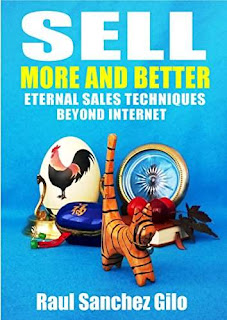 Sell More and Better, Eternal Sales Techniques beyond Internet - a must-read selling book by Raúl Sánchez Gilo