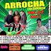 Cd (Mixado) Arrocha é na Sofrência Banda 007 Vol:02 2017 (Produções Dj Daniel)
