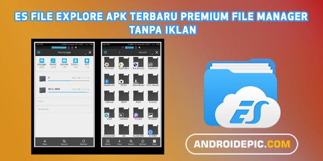 ES File Explore Apk Terbaru Premium File Manager Tanpa Iklan - Download Es File Explore apk premium untuk mengelola berkas di file manager android tanpa iklan mengganggu versi 4.2.0.3.4 Mod.