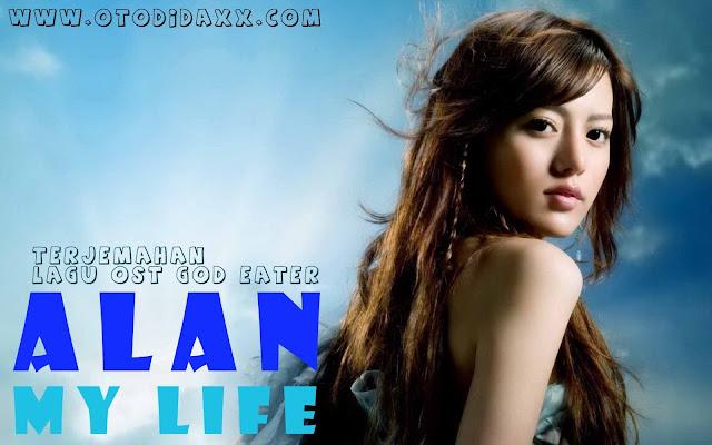 Terjemahan Lagu Alan ~ My Life