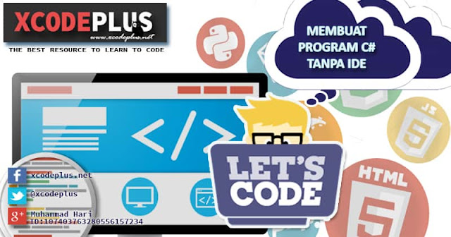 http://www.xcodeplus.net/2017/05/membuat-program-c-sharp-tanpa-ide.html
