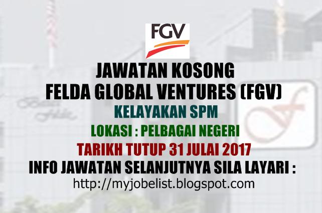 Jawatan Kosong Felda Global Ventures (FGV) Julai 2017