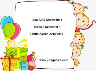 Contoh Soal UAS Matematika Kelas 2 Semester 1 Terbaru Tahun Ajaran 2018/2019