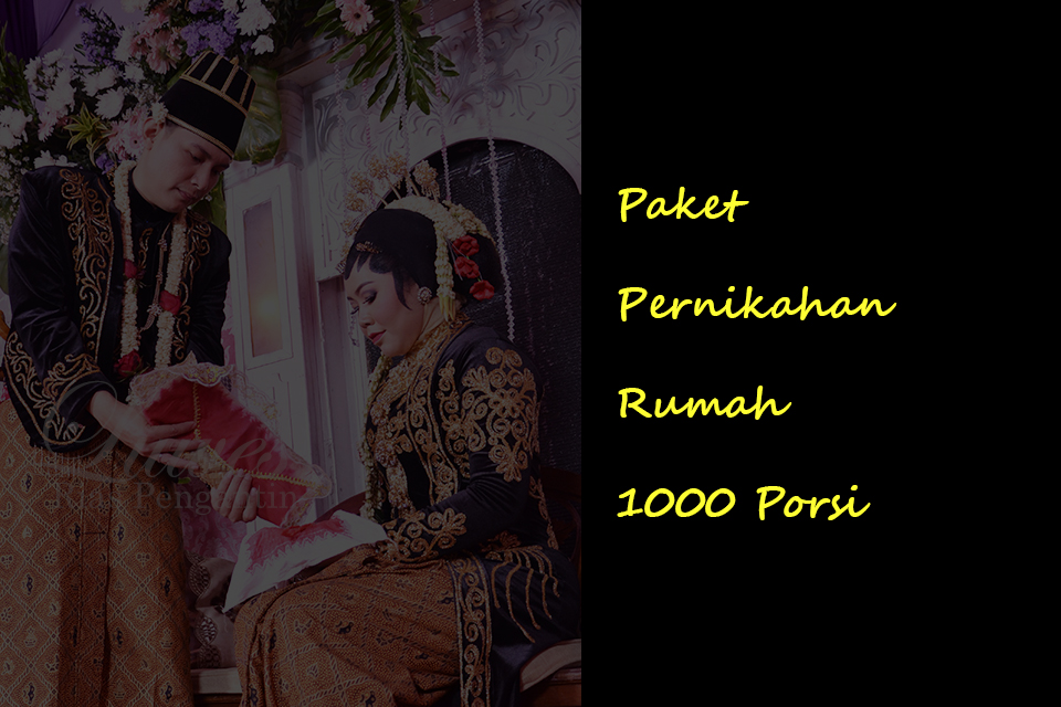 Paket Pernikahan Rumah 1000 Porsi Rp. 62.500.000
