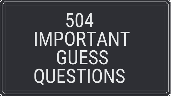 504 IMPORTANT GUESS QUESTIONS