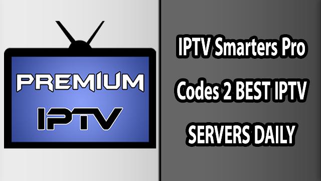 IPTV Smarters Pro Codes 2 BEST IPTV SERVERS DAILY