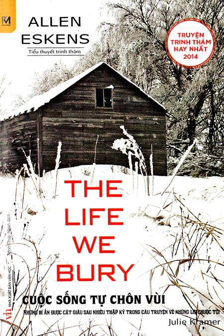 Truyện audio trinh thám, hình sự: Cuộc sống tự chôn vùi - The Life We Bury