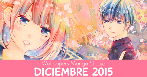 Wallpapers Manga Shoujo: Diciembre 2015